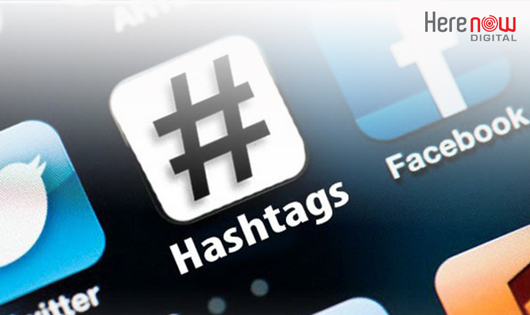 HereNow Digital - How to use hashtags to promote your business